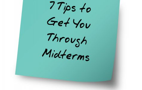 7 Tips to Get You Through Midterms