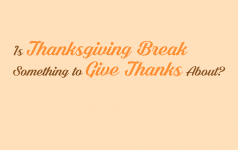 Is Thanksgiving Break Something to Give Thanks About?