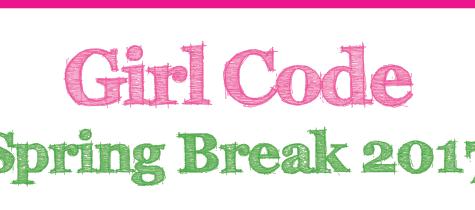 Girl Code Spring Break 2017