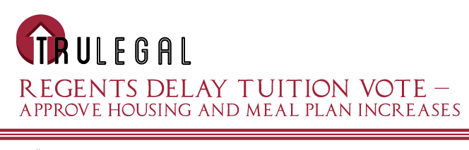 Regents Delay Tuition Vote –  Approve Housing and Meal Plan Increases
