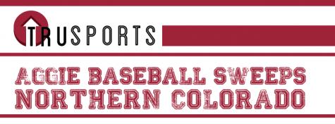 Aggie Baseball sweeps Northern Colorado