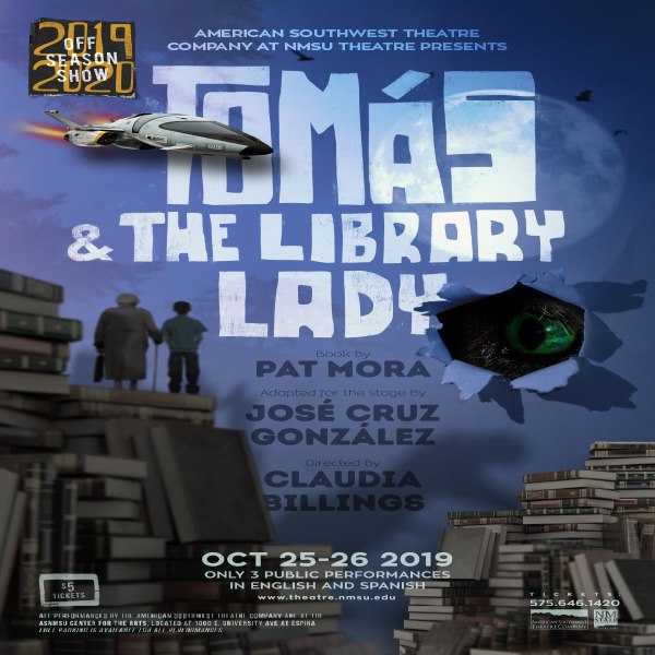 NMSU Theatre Arts will be presenting off-season show, Tomas and the Library Lady this weekend.